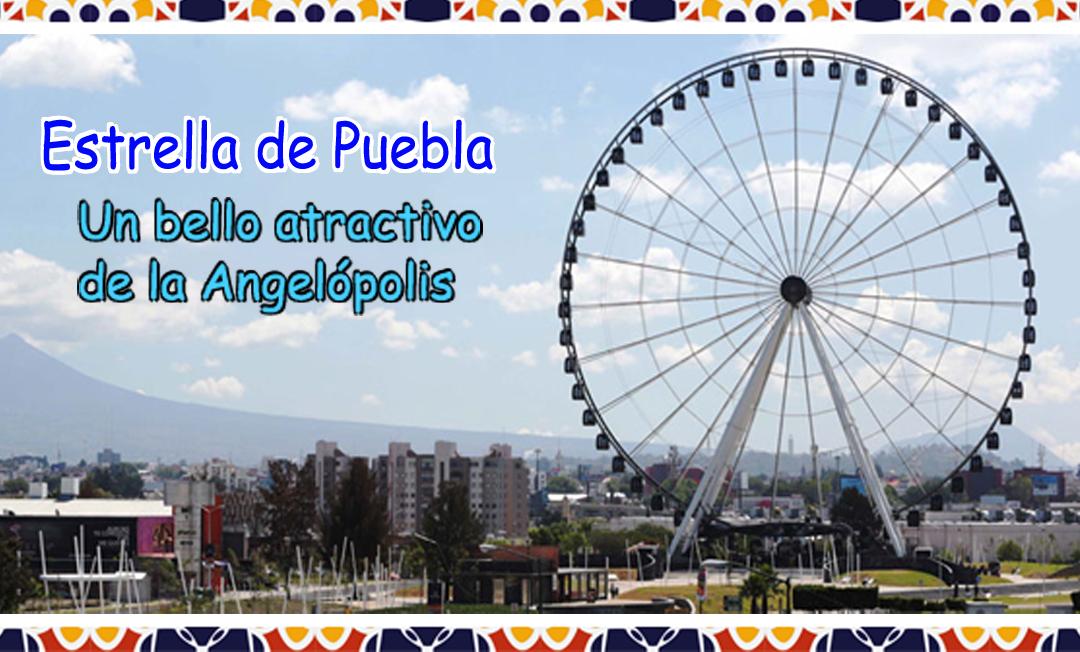 Estrella de Puebla, un Bello Atractivo de la Angelópolis