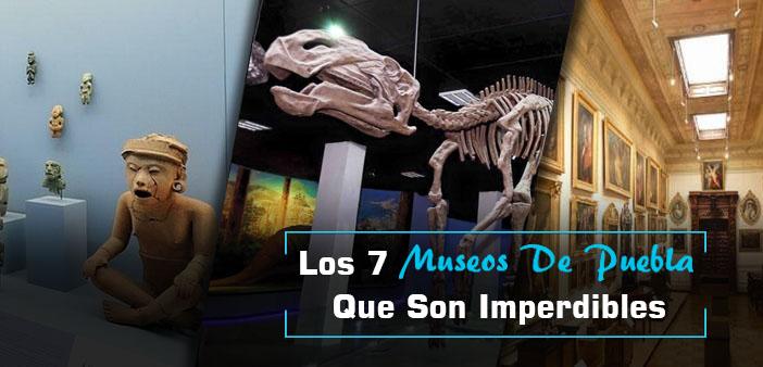 Los 7 Museos De Puebla Que Debes Visitar