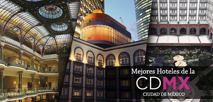 Los Mejores Hoteles En el Centro Histórico de México