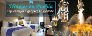 Hoteles en Puebla; Elije la mejor opción para ti