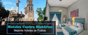 Los Mejores Hoteles Cerca del Centro Histórico de Puebla